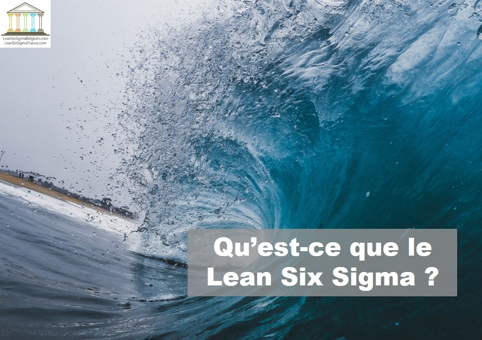 Qu'est-ce que le Lean Six Sigma - France Paris